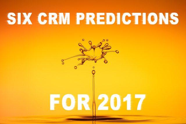 Six CRM Predictions