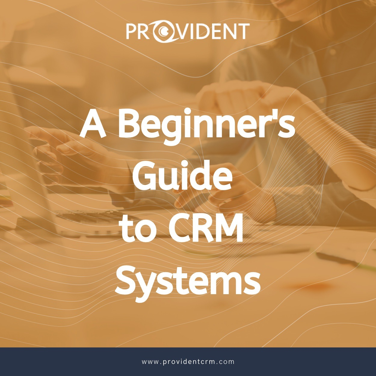 A Beginner's Guide to CRM Systems